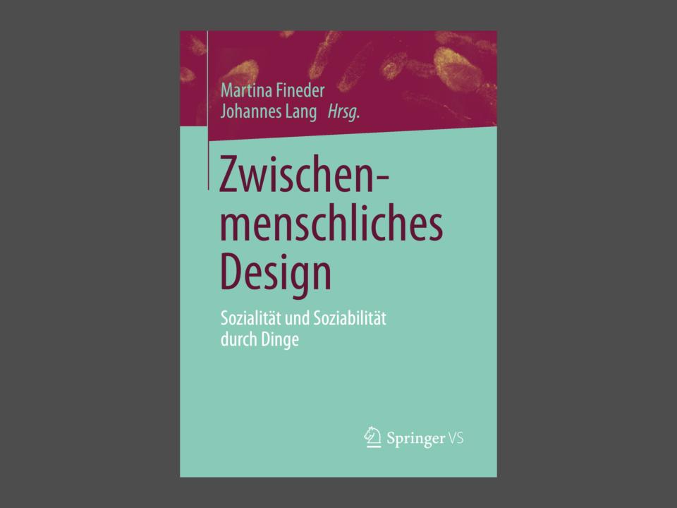"""GfDg Buchtipp """"Zwischenmenschliches Design"""", herausgegeben von Martina Fineder und Johannes Lang"""